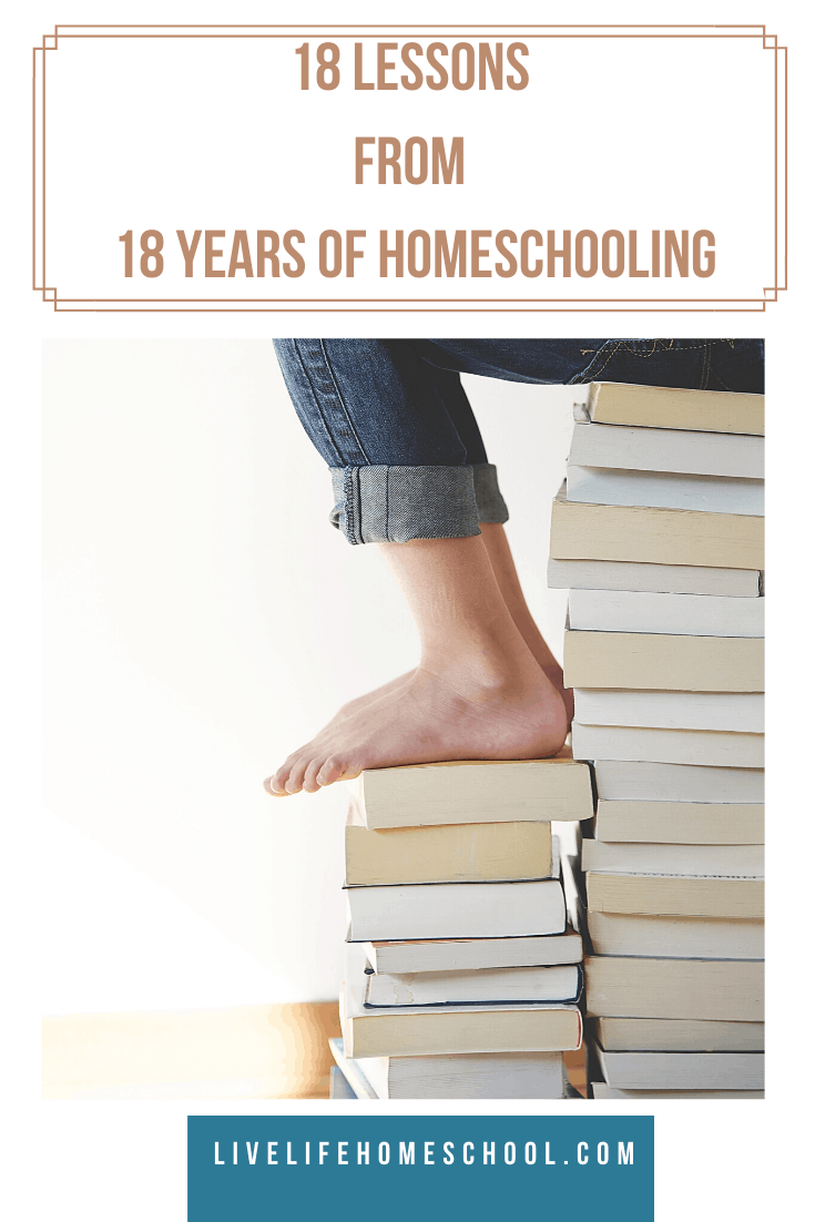 18 Lessons Learned from 18 Years of Homeschooling