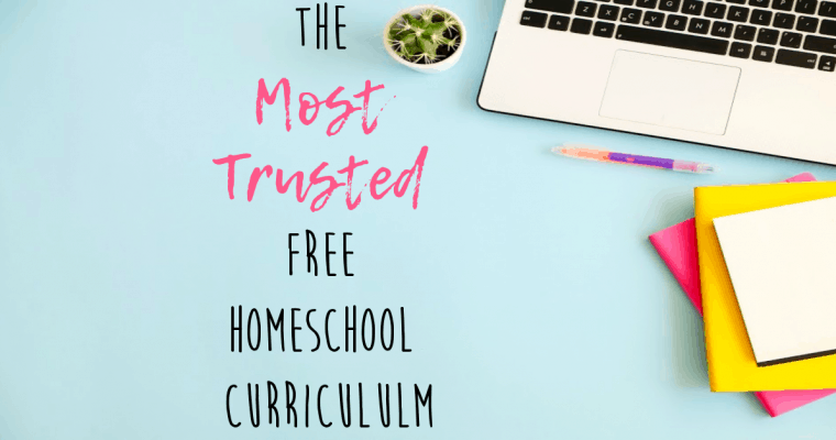 The Most Trusted Free Homeschool Curriculum
